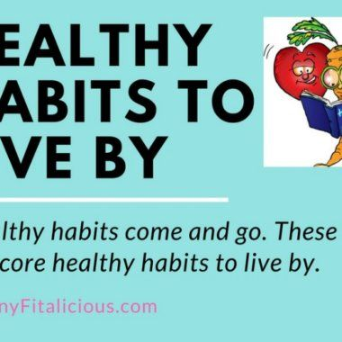 Healthy Habits I Live By