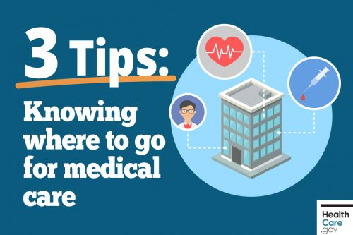 3 Tips: Knowing where to go for medical care
