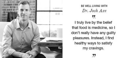 Be Well Living with Dr. Josh Axe