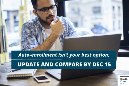 Auto-enrollment isn't your best option: Update and compare by December 15