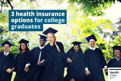 3 health insurance options for college graduates