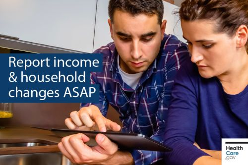 Income or household changes? Update your Marketplace application ASAP