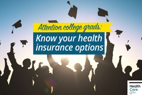 Attention college grads: Know your health insurance options