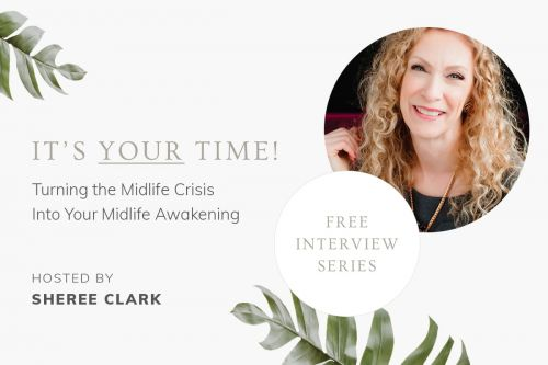 It's Your Time: Turning the Midlife Crisis into your Midlife Awakening