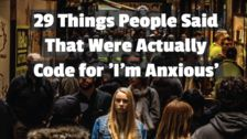 29 Things People Said That Were Actually Code for 'I'm Anxious'