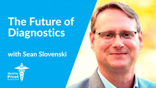 MedCity Pivot Podcast: Sean Slovenski wants to create a diagnostics world minus the laboratories