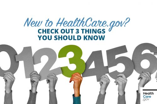 New to HealthCare.gov? 3 things you should know