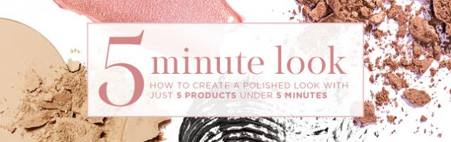 Get the Look: 5 Products, 1 Look, Under 5 Minutes!