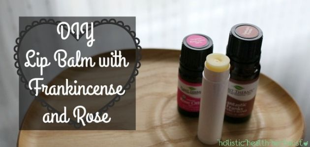 DIY Lip Balm with Frankincense and Rose