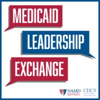 Medicaid Leadership Exchange: A Candid Dialogue on What Works - and What Doesn't - in Leading Today's State Programs